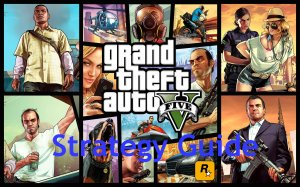 GTA 5 Strategy Guide
