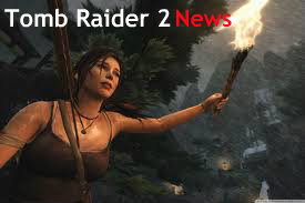 Tomb Raider 2 News