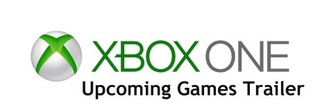 Xbox One Upcoming Games Trailer
